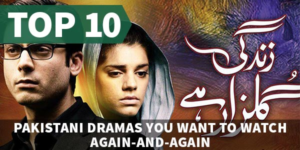 Top 10 Pakistani Dramas You Want To Watch Again-And-Again