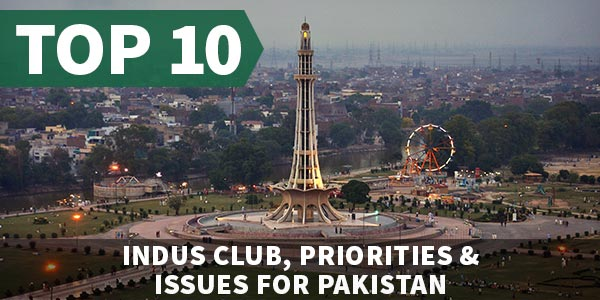 Top 10 Indus Club, Priorities & Issues for Pakistan